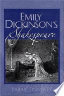 Emily Dickinson s Shakespeare