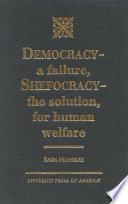 Democracy  a Failure  Shefocracy  the Solution  for Human Welfare