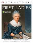 DK Eyewitness Books  First Ladies