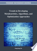 Trends in Developing Metaheuristics  Algorithms  and Optimization Approaches