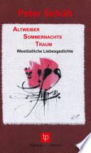 AltweiberSommernachtsTraum – Westöstliche Liebesgedichte – Mein Jihad für die Liebe
