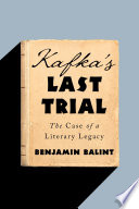 Kafka s Last Trial  The Case of a Literary Legacy Book PDF