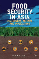 Food security in Asia : challenges, policies and implications / Monika Barthwal-Datta.