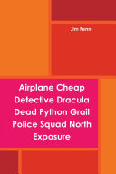 Book Airplane Cheap Detective Dracula Dead Python Grail Police Squad North Exposure