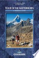 Tour of the Matterhorn A trekking guide