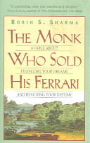 Monk Who Sold His Ferrari : this inspiring tale provides a step-by-step...
