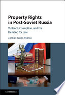 Property Rights in Post Soviet Russia