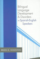 Bilingual Language Development and Disorders in Spanish English Speakers