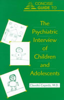 Concise Guide to the Psychiatric Interview of Children and Adolescents