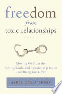 Freedom From Toxic Relationships