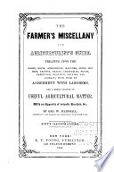 The farmer s miscellany and agriculturist s guide