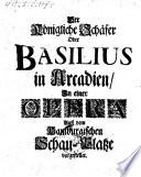 Der k  nigliche Sch  fer  oder Basilius in Arcadien  In einer Opera     vorgestellet   Musik von Reinhard Keiser