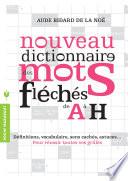Nouveau dictionnaire des mots fl  ch  s de A    H