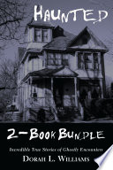 Haunted Incredible True Stories Of Ghostly Encounters 2 Book Bundle