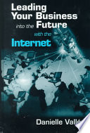 Leading Your Business into the Future with the Internet The Us And Over 100 Million Worldwide Are