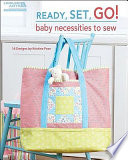 Ready Set Go Baby Necessities To Sew