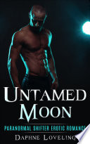 Untamed Moon  Paranormal Shifter Erotic Romance
