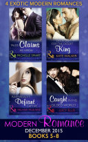 Modern Romance December 2015 Books 5-8: Talos Claims His Virgin / Destined For The Desert King / Ravensdale's Defiant Captive / Caught In His Gilded World : ...
