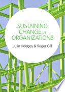 Sustaining Change in Organizations