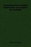 Confessions of an English Opium Eater and Suspiria de Profundis