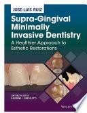 Supra Gingival Minimally Invasive Dentistry