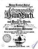 Johann Leonhard Rostens der Königl. Preußischen Societaet Wissenschafften Mitgliedes, Astronomisches Handbuch