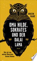 Oma Hilde  Sokrates und der Dalai Lama