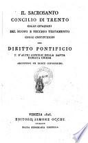 Il sacrosanto concilio di Trento colle citazioni del Nuovo e Vecchio Testamento colle costituzioni del diritto pontificio e d altri concilii della Santa Romana chiesa