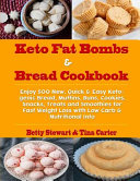 Keto Fat Bombs Bread Cookbook