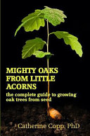 Mighty Oaks from Little Acorns Complete Guide Have You Ever Wanted To