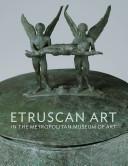 Etruscan Art in the Metropolitan Museum of Art