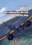 Japanese Anti Submarine Aircraft in the Pacific War