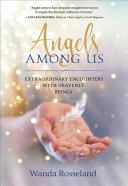 Angels Among Us Through The Divine Intervention Of Guardian Angels