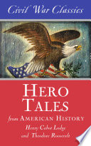 Hero Tales From American History Civil War Classics