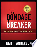 The Bondage Breaker® Interactive Workbook : this companion product to the bondage breakertm...