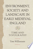 Environment, Society and Landscape in Early Medieval England To Be Strongly Influenced By