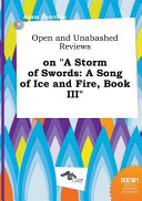 Open and Unabashed Reviews on a Storm of Swords