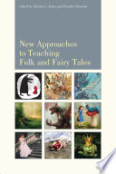 New Approaches to Teaching Folk and Fairy Tales