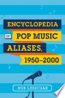 Encyclopedia of Pop Music Aliases  1950 2000