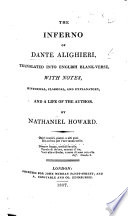 The Inferno Translated Into English Blank Verse With Notes Historical Classical And Explanatory And A Life Of The Author By Nathaniel Howard