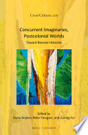 Concurrent Imaginaries  Postcolonial Worlds