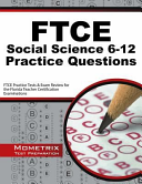 Ftce Social Science 6 12 Practice Questions  Ftce Practice Tests and Exam Review for the Florida Teacher Certification Examinations