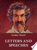 Mark Twain   s Letters   Speeches  Annotated Edition