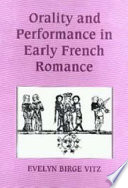Orality and Performance in Early French Romance In The History Of Early Frence Romance
