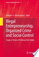 Illegal Entrepreneurship  Organized Crime and Social Control