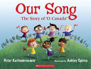 Our Song  the Story of O Canada