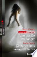 Une mariée en danger - Disparue sans laisser de traces