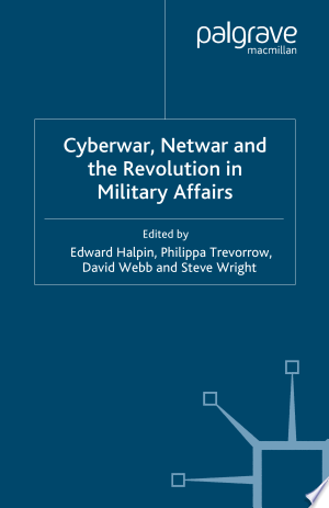 Cyberwar, Netwar and the Revolution in Military Affairs - ISBN:9780230625839