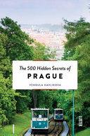 The 500 Hidden Secrets of Prague