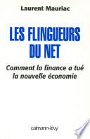 Les Flingueurs du net   Comment la finance a tu   la nouvelle   conomie
